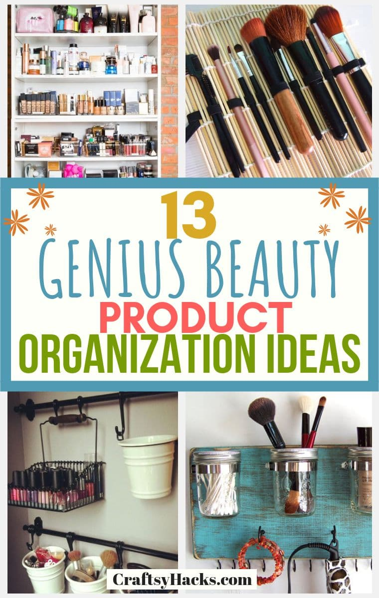 13 Genius Beauty Product Organization Ideas