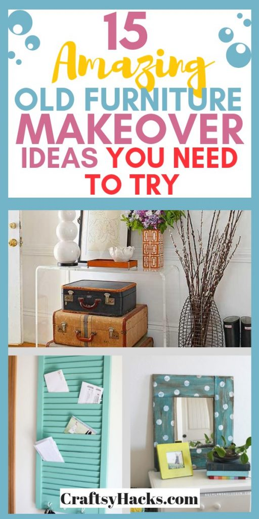 15 amazing old furniture makeover ideas you need to try