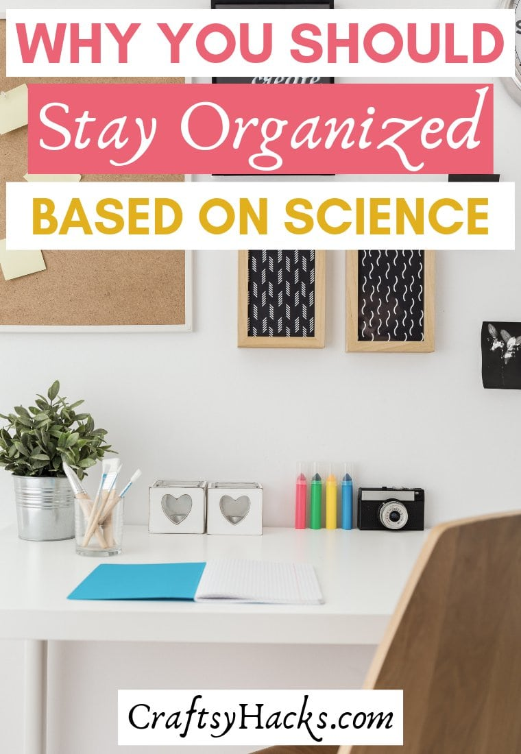 why you should stay organized based on scientific research