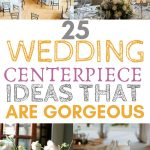 25 wedding centerpiece ideas that are gorgeous